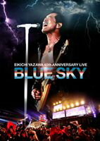 矢沢永吉/EIKICHI YAZAWA 40th ANNIVERSARY LIVE BLUE SKY [DVD]