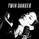 [CD]TWIN DANGER ツイン・デンジャー/TWIN DANGER【輸入盤】