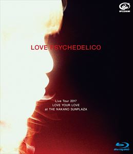 LOVE PSYCHEDELICO Live Tour 2017 -LOVE YOUR LOVE-(初回限定版) [Blu-ray]