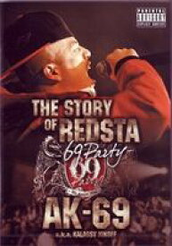 AK-69 a.k.a. Kalassy Nikoff/THE STORY OF REDSTA-69 Party- [DVD]