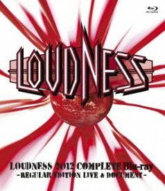 LOUDNESS/LOUDNESS 2012 Complete Blu-ray -REGULAR EDITTION LIVE & DOCUMENT- [Blu-ray]