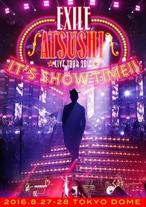 """[DVD] EXILE ATSUSHI LIVE TOUR 2016""""IT'S SHOW TIME!!""""(通常盤)"""