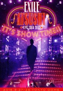 "[Blu-ray] EXILE ATSUSHI LIVE TOUR 2016""IT'S SHOW TIME!!""(通常盤)"