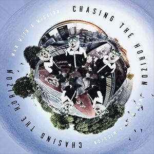 輸入盤 MAN WITH A MISSION / CHASING THE HORIZON (WORLD EDITION) [CD]