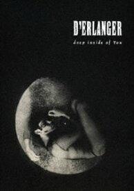 D'ERLANGER/deep inside of You [DVD]