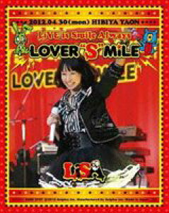 "LiSA/LiVE is Smile Always~LOVER""S""MiLE~in日比谷野外大音楽堂"