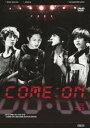 [DVD] CNBLUE/Arena Tour 2012〜COME ON!!!〜@SAITAMA SUPER ARENA
