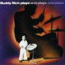 [CD] バディ・リッチ(ds)/プレイズ・アンド・プレイズ・アンド・プレイズ(期間生産限定スペシャルプライス盤)