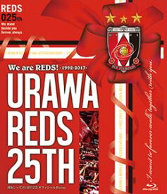 We are REDS! ー1992-2017ーURAWA REDS 25TH 浦和レッズ25周年記念オフィシャルBlu-ray [Blu-ray]