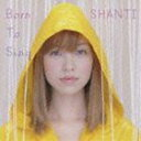 Shanti / Born to Sing [CD]