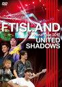 [DVD] FTISLAND/Arena Tour 2017 -UNITED SHADOWS-