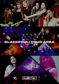 BLACKPINK / BLACKPINK IN YOUR AREA(初回生産限定盤) [CD]