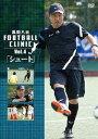 風間八宏 FOOTBALL CLINIC VOL.4 「シュート」 [DVD]