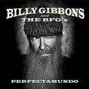[CD]BILLY GIBBONS & THE BFG'S ビリー・ギボンズ&ザ・BFG'S/PERFECTAMUNDO【輸入盤】