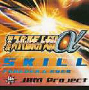 JAM Project / PlayStation2用ゲーム 第2次スーパーロボット大戦α OPテーマ SKILL [CD]