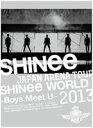 [DVD] SHINee/JAPAN ARENA TOUR SHINee WORLD 2013〜Boys Meet U〜(初回生産限定盤)