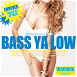 DJ CASH(MIX) / BASS YA LOW -forever- mixed by DJ KNOCK [CD]