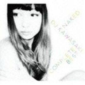 DJ KAWASAKI / NAKED/DJ KAWASAKI COMPLETE BEST [CD]