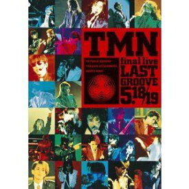 TM NETWORK/TMN final live LAST GROOVE 5.18/5.19 [DVD]