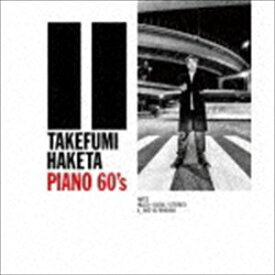 [送料無料] 羽毛田丈史 / PIANO 60's [CD]