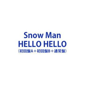 Snow Man / HELLO HELLO(初回盤A+初回盤B+通常盤) [CD+DVDセット]