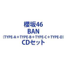 櫻坂46 / BAN(TYPE-A+TYPE-B+TYPE-C+TYPE-D) [CD+Blu-rayセット]