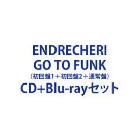 ENDRECHERI / GO TO FUNK(初回盤A+初回盤B+通常盤) [CD+Blu-rayセット]