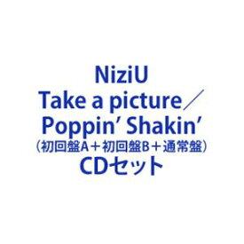 NiziU / Take a picture/Poppin' Shakin'(初回盤A+初回盤B+通常盤) [CDセット]