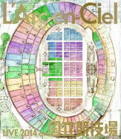 L'Arc〜en〜Ciel LIVE 2014 at 国立競技場(通常盤) [Blu-ray]