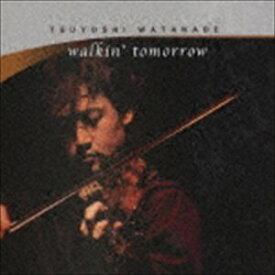 [送料無料] 渡辺剛 / walkin' tomorrow [CD]