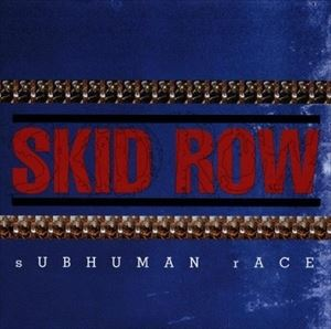 輸入盤 SKID ROW / SUB HUMAN RACE [CD]