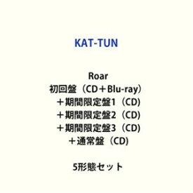 KAT-TUN / Roar(初回盤(CD+Blu-ray)+期間限定盤1+期間限定盤2+期間限定盤3+通常盤) [CD+Blu-rayセット]