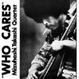 水橋孝カルテット / WHO CARES(Blu-specCD) [CD]