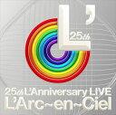 《送料無料》L'Arc-en-Ciel/25th L'Anniversary LIVE(初回仕様)(CD)
