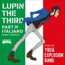 YOU & THE EXPLOSION BAND/ルパン三世 PART IV オリジナル・サウンドトラック〜 ITALIANO(Blu-specCD2)(CD)