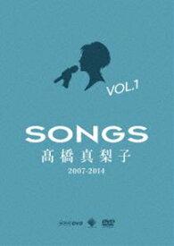 高橋真梨子/SONGS 高橋真梨子 2007-2014 DVD vol.1〜2007-2008〜 [DVD]