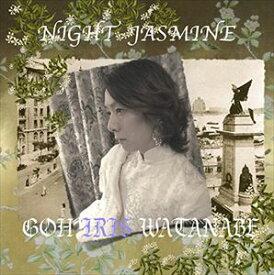 GOH IRIS WATANABE / NIGHT JASMINE [CD]