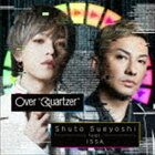 "Shuta Sueyoshi feat.ISSA/Over ""Quartzer""(通常盤/CD+DVD)"