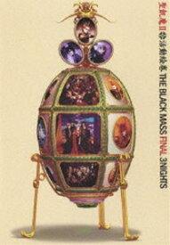 聖飢魔II/THE BLACK MASS FINAL 3NIGHTS [DVD]