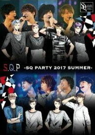 【BD】S.Q.P -SQ PARTY 2017 SUMMER- [Blu-ray]