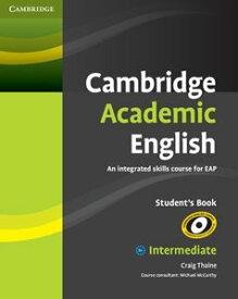 Cambridge Academic English B1+ Intermediate Student's Book