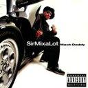 【輸入盤】SIR MIX-A-LOT サー・ミックス・ア・ロット/MACK DADDY(CD)