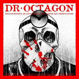 輸入盤 DR. OCTAGON / MOOSEBUMPS: AN EXPLORATION INTO MODERN DAY HORRIPILATION (LTD) [2LP]