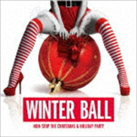 WINTER BALL : NON-STOP THE CHRISTMAS & HOLIDAY PARTY [CD]