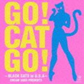 BLACK CATS / GO! CAT GO!-BLACK CATS in U.S.A-CREAM SODA PRESENTS(CD+DVD) [CD]
