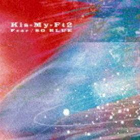 Kis-My-Ft2 / Fear/SO BLUE(通常盤/CD+DVD) [CD]