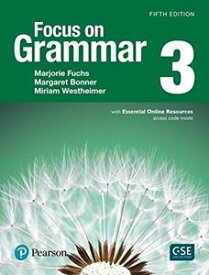Focus on Grammar 5/E 3 Student Book with Essential Online Resources