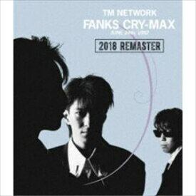 TM NETWORK/FANKS CRY-MAX [Blu-ray]