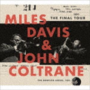 [送料無料] マイルス・デイビス&ジョン・コルトレーン(tp/ts) / ザ・ファイナル・ツアー ブートレグ・シリーズVol.6(完全生産限定盤/Blu-specCD2) [CD]