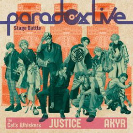 """The Cat's Whiskers×悪漢奴等 / Paradox Live Stage Battle """"JUSTICE"""" [CD]"""